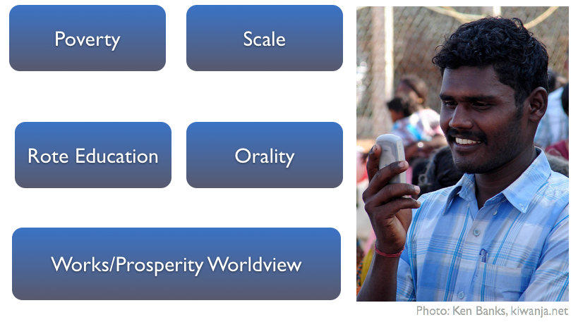 Diagram of five challenges: Poverty, Scale, Rote Education, Orality, and a Works/Prosperity Worldview. Photo of man holding mobile phone, smiling.